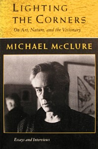 Lighting the Corners - Michael McClure