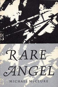 Rare Angel - Michael McClure
