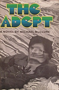 The Adept - Michael McClure