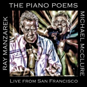 The Piano Poems: Live from San Francisco - Michael McClure , Ray Manzarek